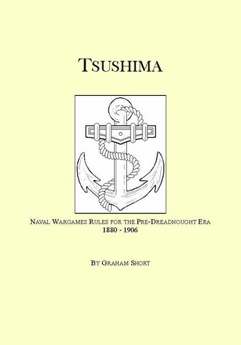 Tsushima: Naval Wargame Rules For Pre-Dreadnought Actions